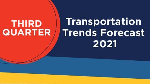 Transportation rates forecast for Q3 2021