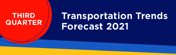 Transportation rates forecast for Q3 of 2021